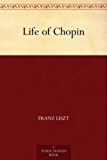 Life of Chopin (English Edition)