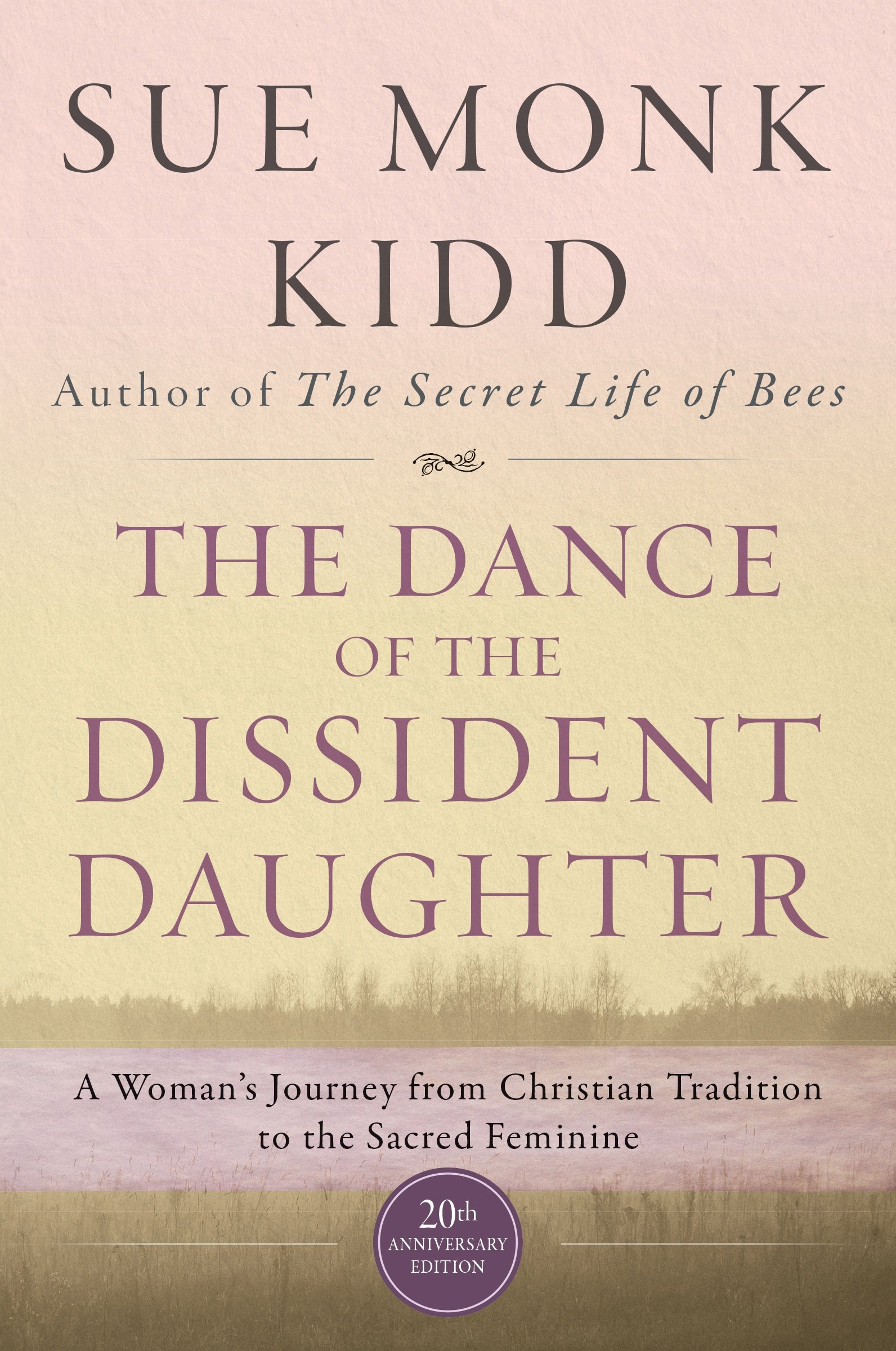 the dance of the dissident daughter a w s journey from the dance of the dissident daughter a w s journey from christian tradition to the sacred feminine sue monk kidd 9780062573025 com books