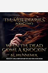 When the Dead Come a Knockin': The Veil Diaries, Book 2 Audible Audiobook