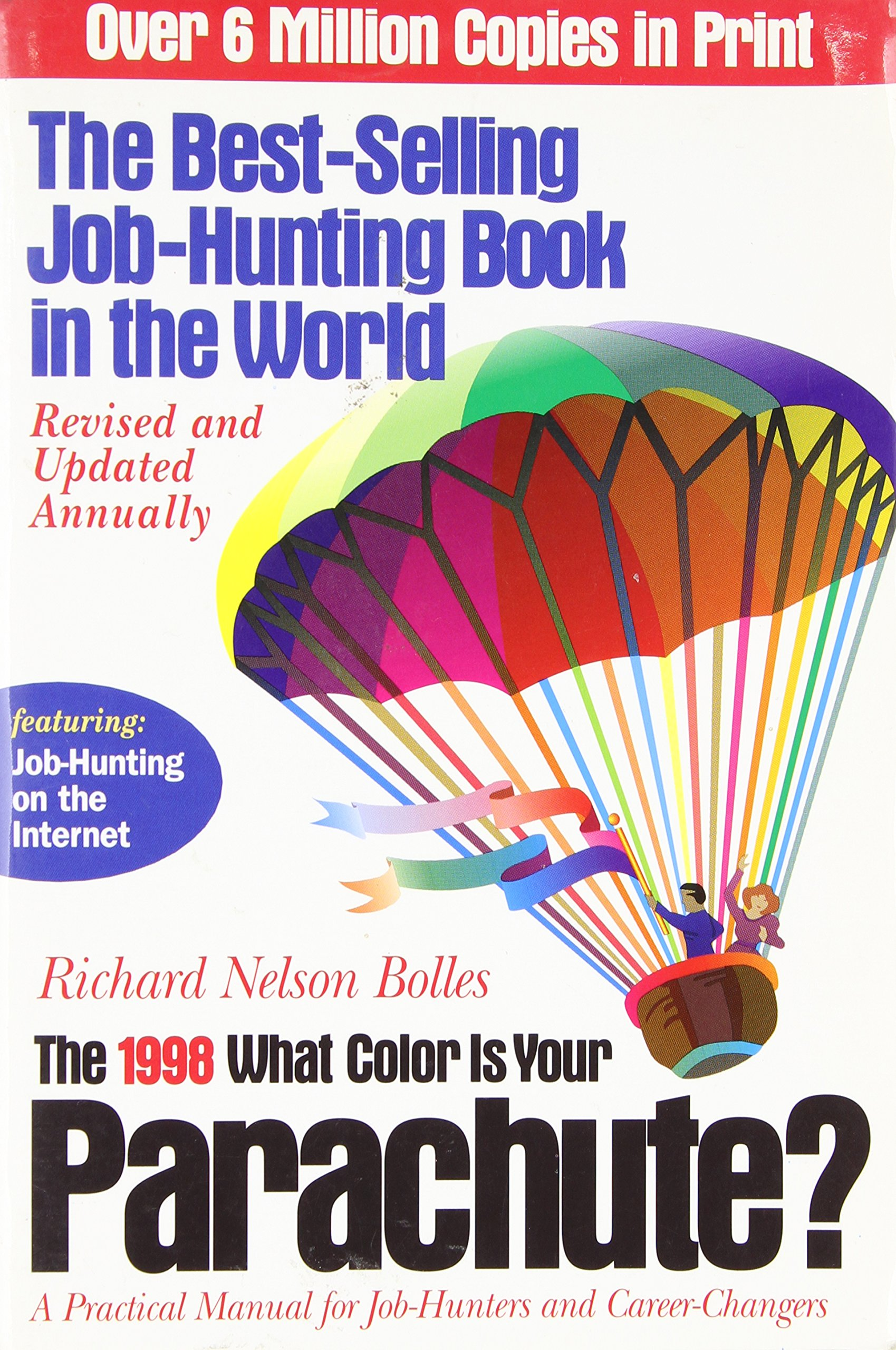 The 1998 What Color Is Your Parachute : A Practical Manual for Job ...