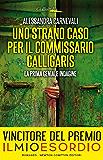 Uno strano caso per il commissario Calligaris (Un'indagine del commissario Adalgisa Calligaris Vol. 1)