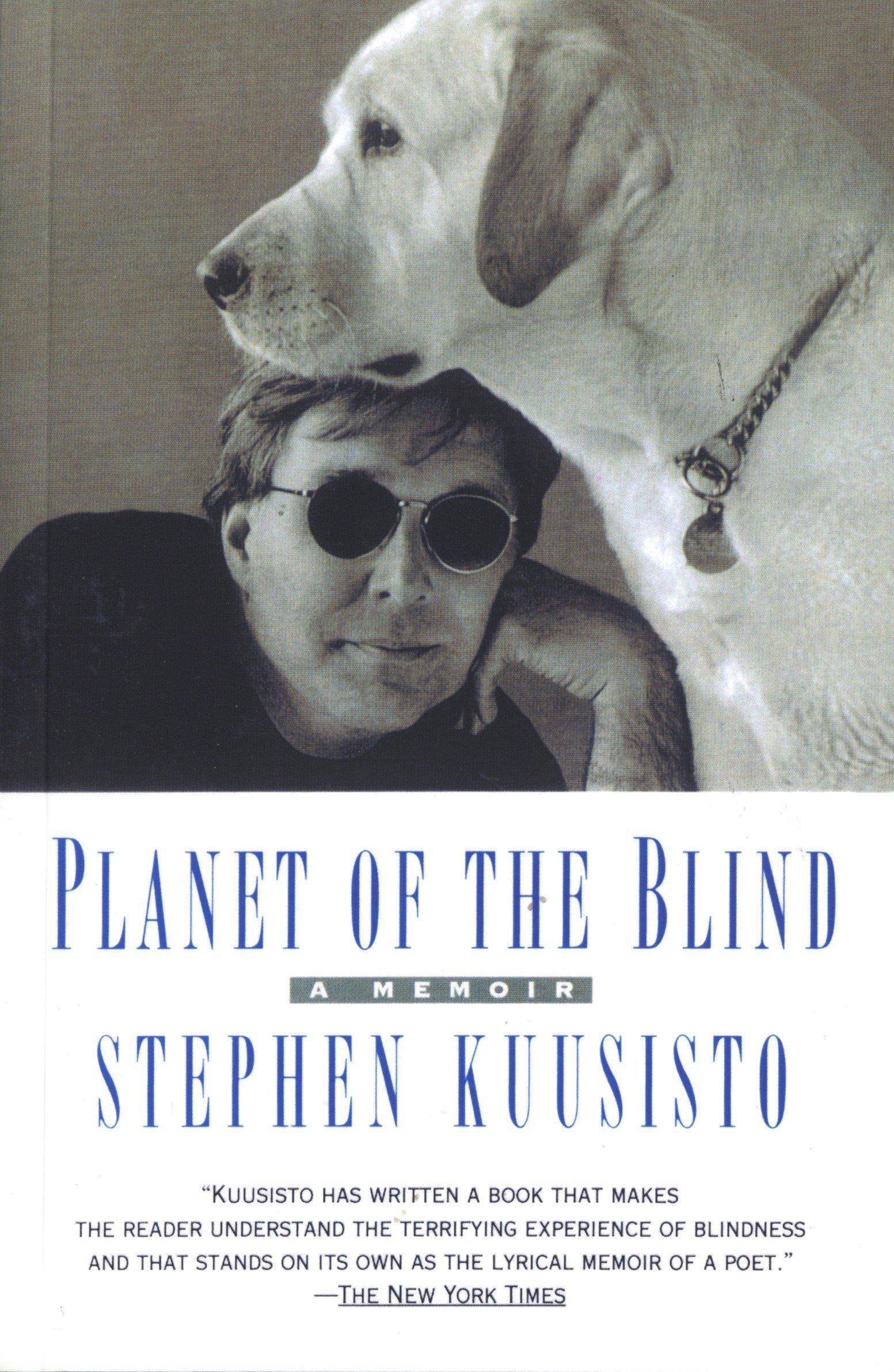 Planet of the Blind: A Memoir Paperback – December 29, 1998 Stephen Kuusisto Delta 0385333277 BIO000000