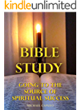 Bible Study: Going to the Source of Spiritual Success