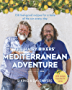 The Hairy Bikers' Mediterranean Adventure: 150 feel-good recipes for a taste of the sun every day