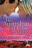Her Australian Cattle Baron (The Australians)