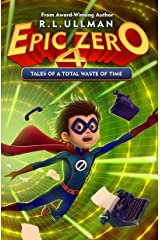 Epic Zero 4: Tales of a Total Waste of Time Kindle Edition