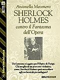 Sherlock Holmes contro il Fantasma dell'Opera (Sherlockiana)