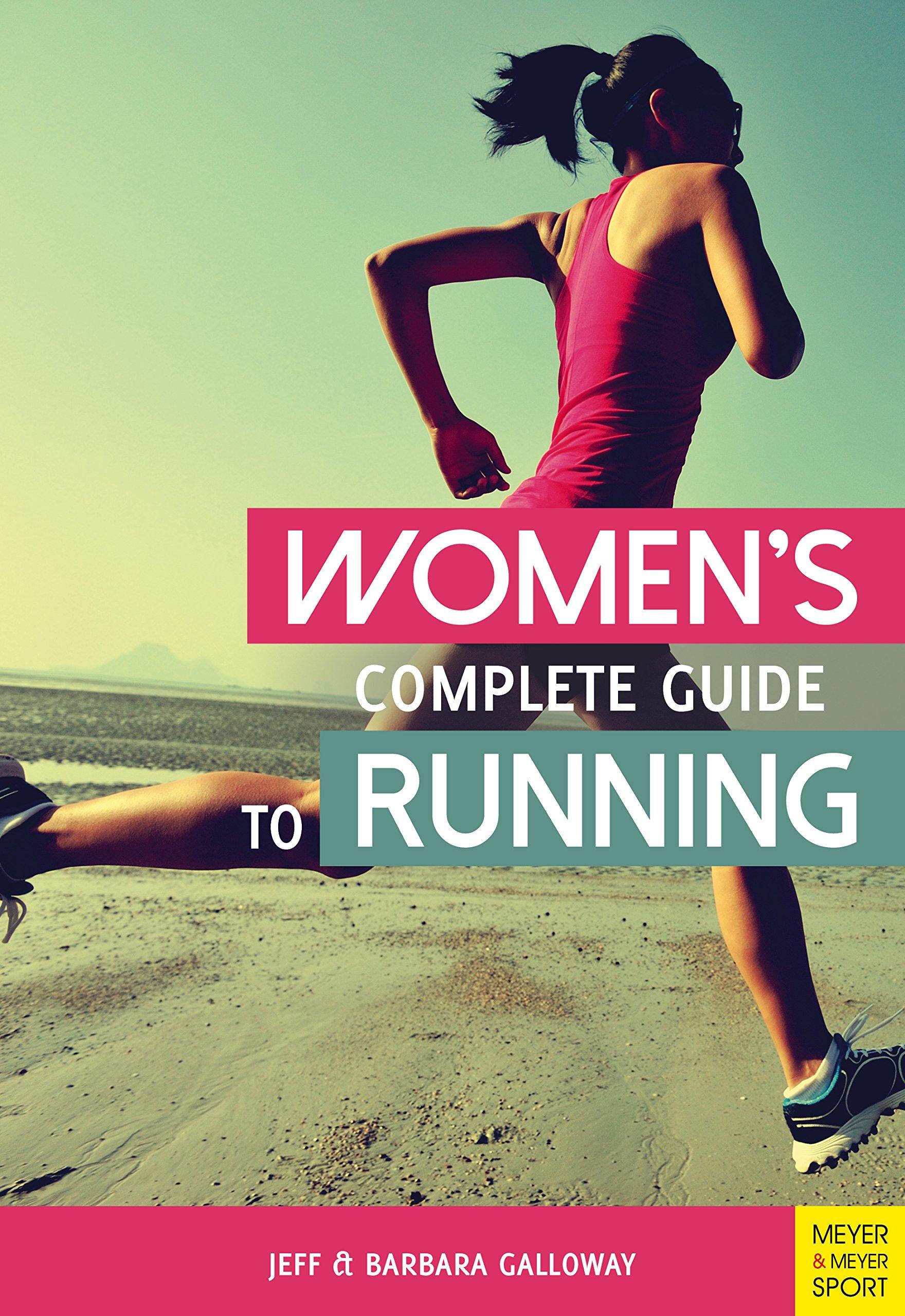 Women's Complete Guide to Running: Amazon.co.uk: Jeff Galloway, Barbara  Galloway: 9781782551485: Books