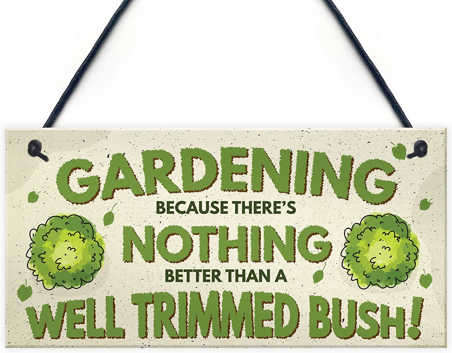 XLD Store Gardening Nothing Better Than A Well Trimmed Bush Funny Rude Garden Plaque Sign Dad Grandad Gift