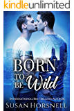 Born to be Wild (Born Series Book 4)