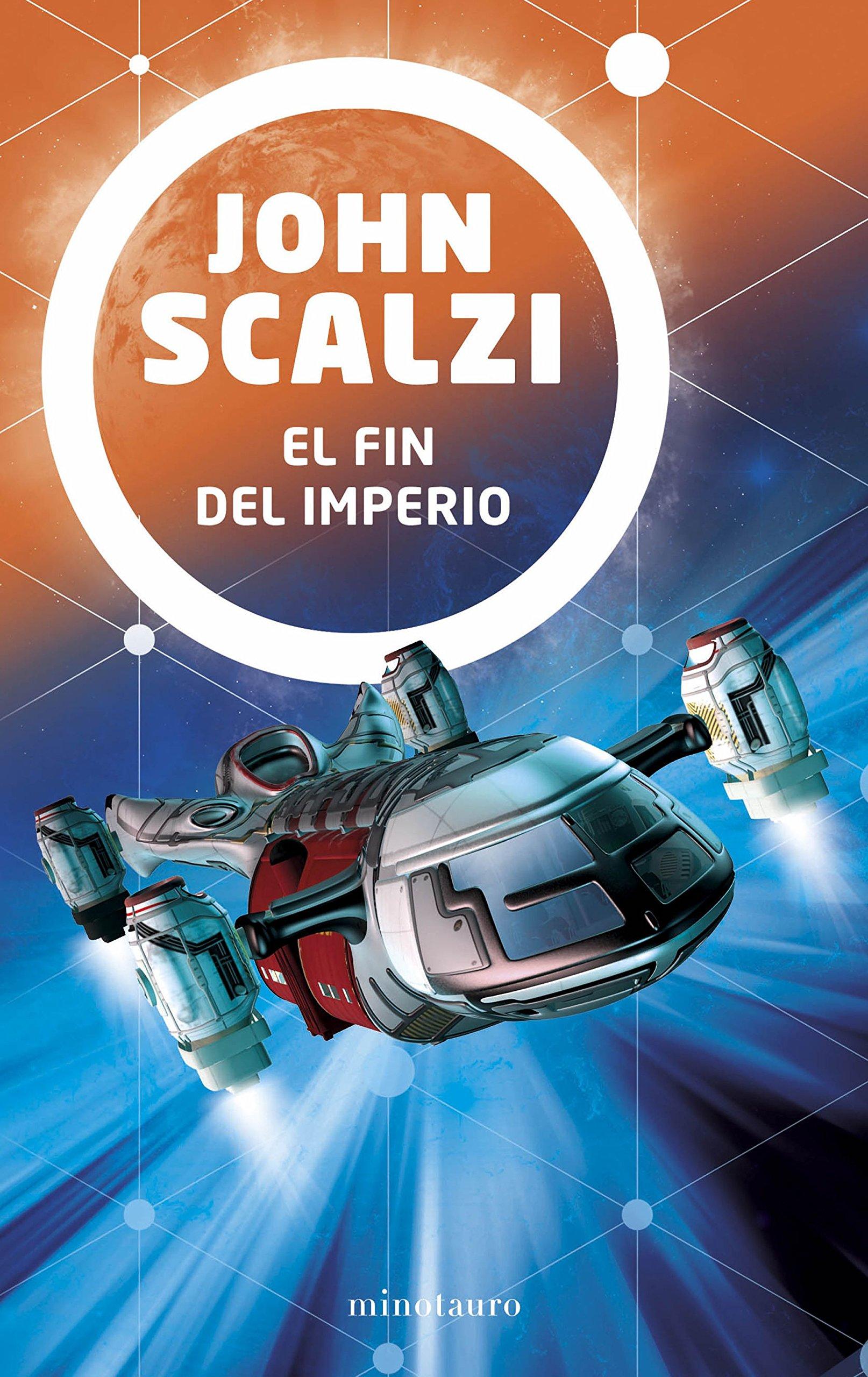 El fin del imperio (Ciencia Ficción) Tapa blanda – 23 oct 2018 John Scalzi Simon Saito Navarro Minotauro 8445005626