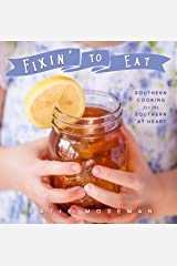 Fixin' to Eat: Southern Cooking for the Southern at Heart (Cooking Squared Book 4) Kindle Edition