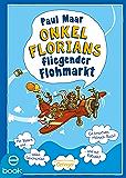 Onkel Florians fliegender Flohmarkt (German Edition)