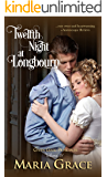 Twelfth Night at Longbourn (Given Good Principles Book 4)