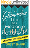The Glamorous Life of a Mediocre Housewife (Strawberry Lake Estates Book 1)
