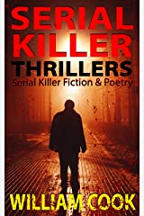 Serial Killer Thrillers: Fictional Serial Killer Stories (and poems) Kindle Edition