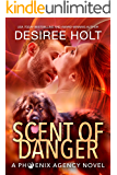 Scent of Danger (The Phoenix Agency Book 3)