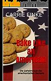 Bake Like an American: Die Geheimnisse des amerikanischen Backens