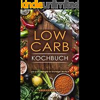 Low Carb Kochbuch Low Carb Rezepte für Einsteiger deutsch