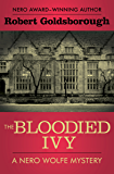 The Bloodied Ivy (The Nero Wolfe Mysteries Book 3)