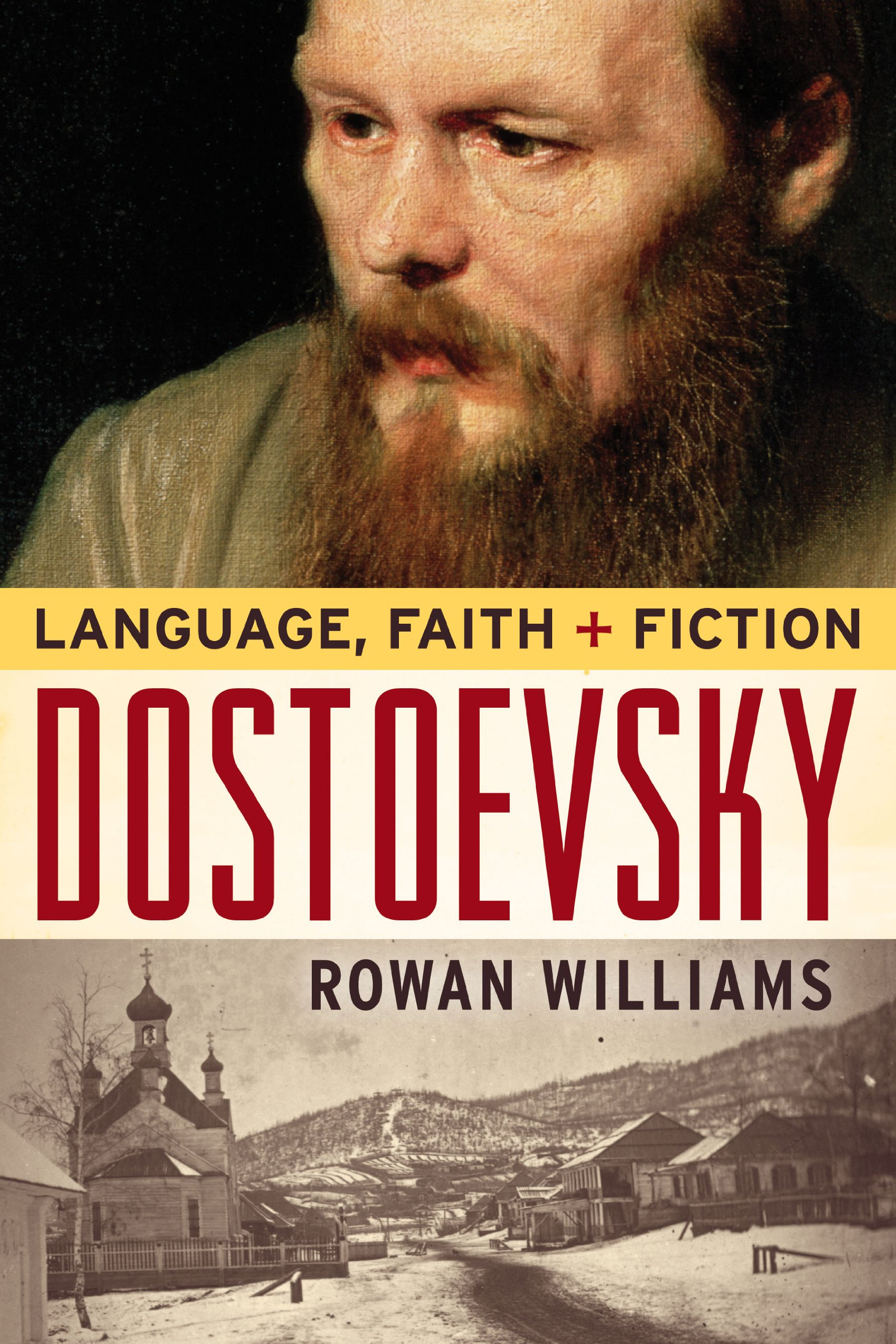 Dostoevsky: Language, Faith, and Fiction (Making of the Christian Imagination) by Baylor University Press