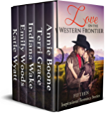 Love on the Western Frontier: Fifteen Inspirational Romance Stories (English Edition)