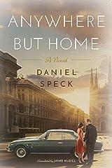 Anywhere But Home: A novel Kindle Edition