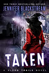 Taken (Blood Trails Book 3) Kindle Edition