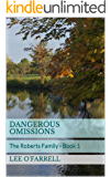 Dangerous Omissions: The Roberts Family - Book 1