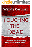 Touching the Dead (DI Jo Wolfe supernatural thriller Book 1)