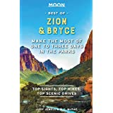 Moon Best of Zion & Bryce: Make the Most of One to Three Days in the Parks (Travel Guide)