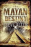 The Mayan Destiny: Book Three of The Mayan Trilogy (Mayan Trilogy 3)