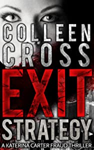 Exit Strategy (Katerina Carter Fraud Thriller Series Book 1)