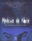 Medicina da noite: da cronobiologia à prática clínica