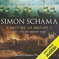 A History of Britain, Volume 2: The British Wars, 1603-1776
