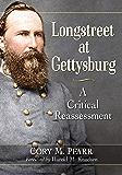 Longstreet at Gettysburg: A Critical Reassessment