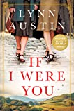 If I Were You: A Novel (A Gripping Christian Historical Fiction Story of Friendship and Survival Set in London During…