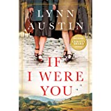 If I Were You: A Novel (A Gripping Christian Historical Fiction Story of Friendship and Survival Set in London During WWII an