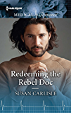 Redeeming the Rebel Doc (Harlequin Medical Romance Large Print)