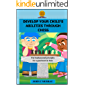 Develop your  Child's Abiliries Through Chess: The fundamental principles for a good start in chess
