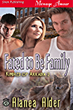 Fated to Be Family [Kindred of Arkadia 2] (Siren Publishing Menage Amour)