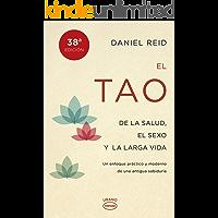 El tao de la salud, el sexo y la larga vida: Un enfoque práctico y moderno de una antigua sabiduría (Vintage)