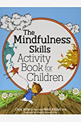 The Mindfulness Skills Activity Book for Children Paperback