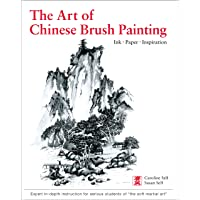 The Art of Chinese Brush Painting: Ink * Paper * Inspiration