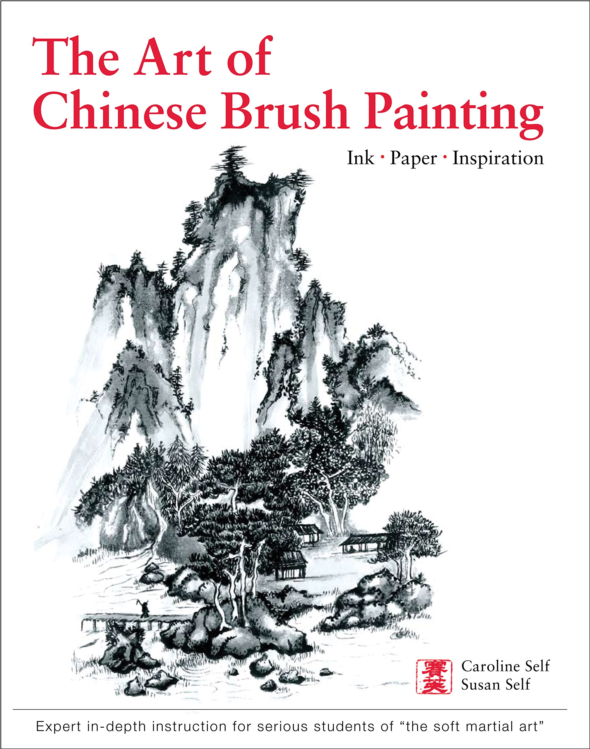 Art of Chinese Brush Painting: Ink * Paper * Inspiration: Caroline Self,  Susan Self: 9780804847490: Amazon.com: Books
