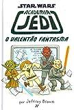 Academia Jedi 3. O Valentão Fantasma - Coleção Star Wars