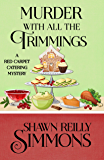 Murder With All The Trimmings (A Red Carpet Catering Mystery Book 6)