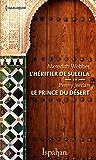 L'héritier de Suleila - Le prince du désert (ISPAHAN)