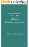 Feeling Stuck: Understanding and Undoing Our Emotional Self-Sabotage