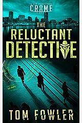 The Reluctant Detective: A C.T. Ferguson Crime Novel (The C.T. Ferguson Mystery Novels Book 1) Kindle Edition